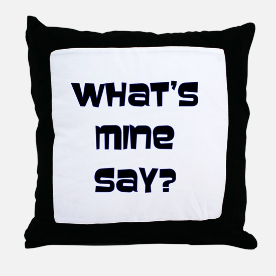 What S Mine Say Sweet Throw Pillow