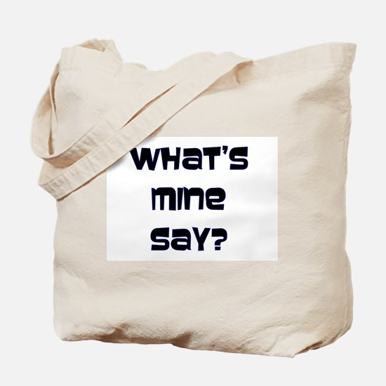 What's Mine Say? (SWEET) Tote Bag