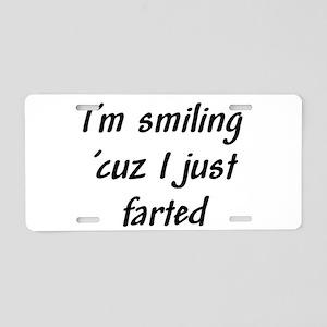 I'm smiling 'cuz I just farte Aluminum License Pla