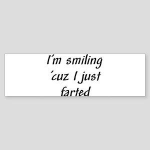 I'm smiling 'cuz I just farte Sticker (Bumper)