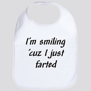 I'm smiling 'cuz I just farte Bib