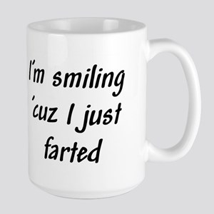 I'm smiling 'cuz I just farte Large Mug