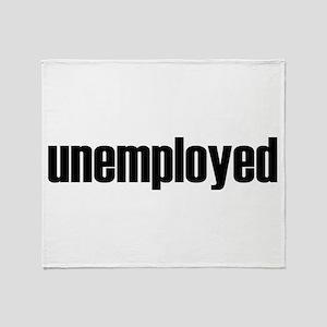 Unemployed Throw Blanket