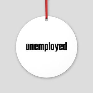 Unemployed Ornament (Round)