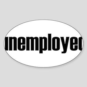 Unemployed Sticker (Oval)