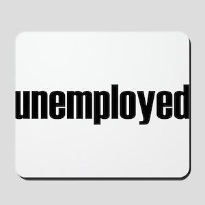 Unemployed Mousepad