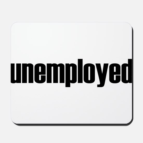 Unemployed Mousepad