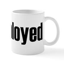 Unemployed Mug