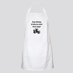 Stop whining & help me stack Apron