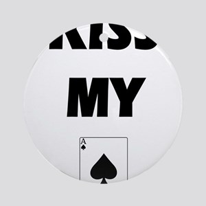 Kiss My Ace Ornament (Round)