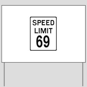Speed Limit 69 Yard Sign