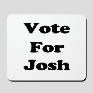 Vote for Josh (Black) Mousepad