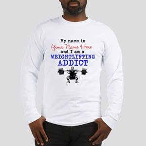 Weightlifting Addict Long Sleeve T-Shirt