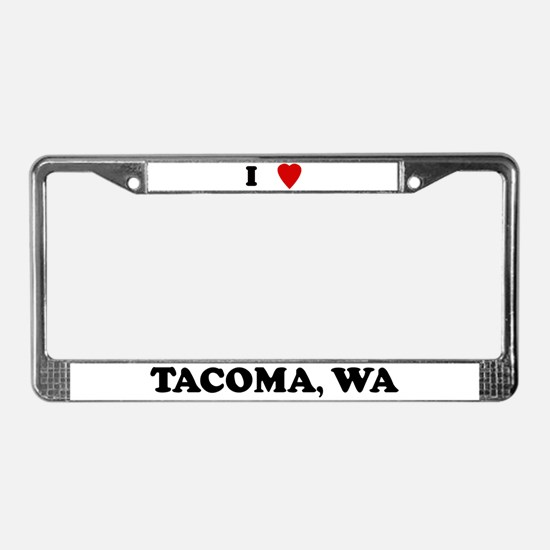 I Love Tacoma License Plate Frame