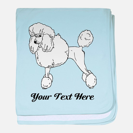 Poodle Dog. With your text. baby blanket