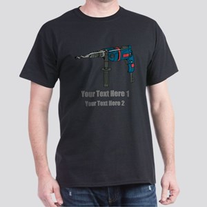 Power Drill. Custom Text. Dark T-Shirt