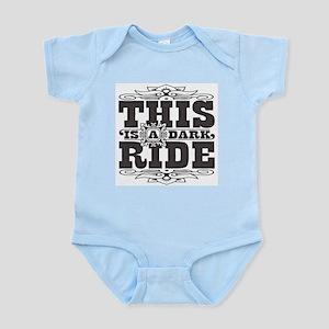 This is a dark ride Infant Bodysuit