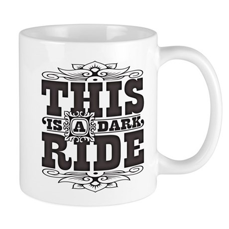 This is a dark ride Mug