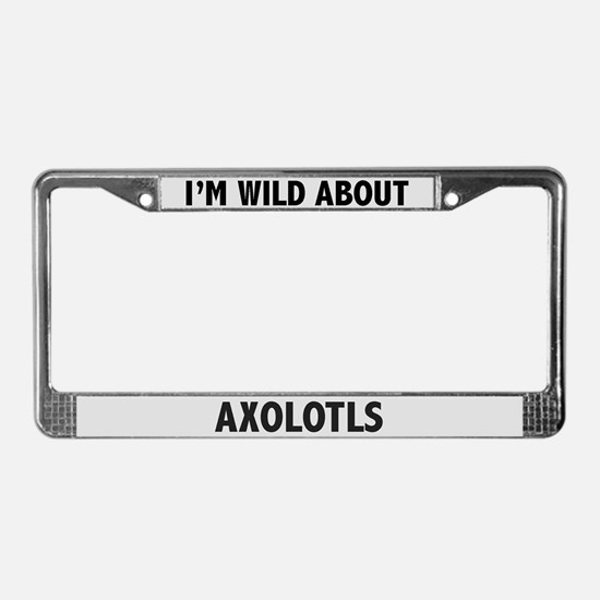 Wild About Axolotls License Plate Frame