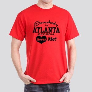 Somebody In Atlanta Loves Me Dark T-Shirt