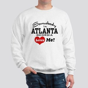Somebody In Atlanta Loves Me Sweatshirt