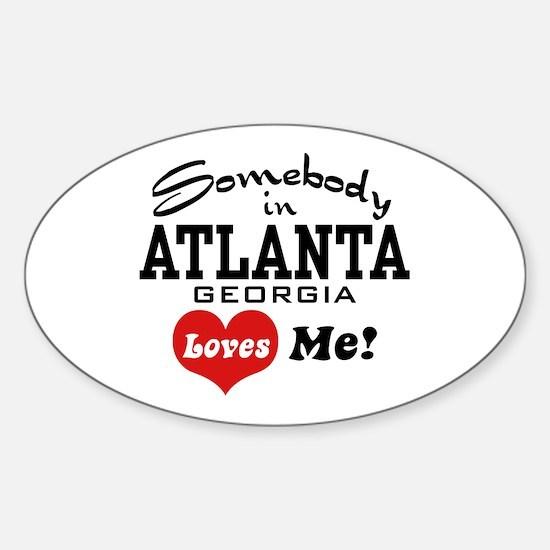 Somebody In Atlanta Loves Me Sticker (Oval)