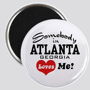 Somebody In Atlanta Loves Me Magnet