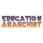 Education Anarchist Bumper Sticker