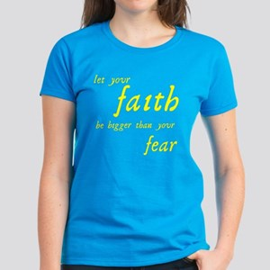 Faith Bigger Than Your Fear Women's Dark T-Shirt