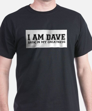 I_Am_Dave_(great) T-Shirt