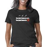 donthavetowin Women's Classic T-Shirt
