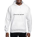 Jesus has my back Hooded Sweatshirt
