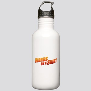 Words on a Shirt Stainless Water Bottle 1.0L