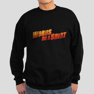 Words on a Shirt Sweatshirt (dark)