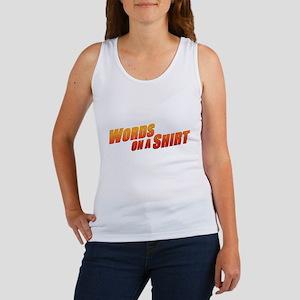 Words on a Shirt Women's Tank Top