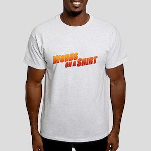 Words on a Shirt Light T-Shirt