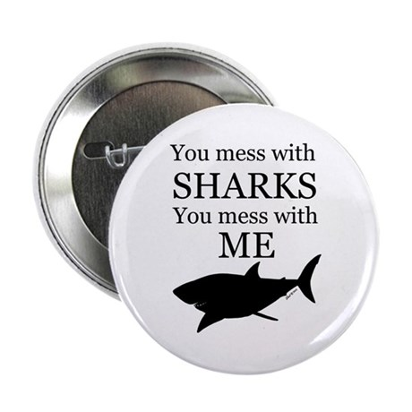 """Don't Mess with Sharks 2.25"""" Button"""