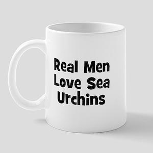 Real Men Love Sea Urchins Mug