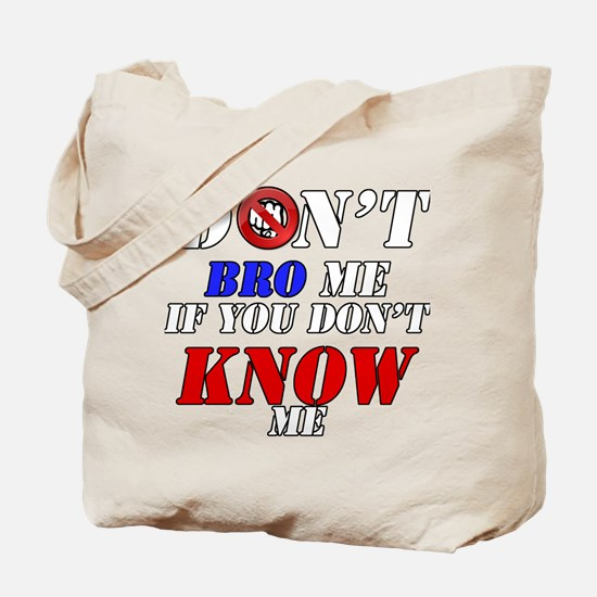 Don't Bro Me If You Don't Kno Tote Bag