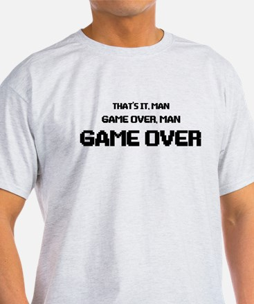 Game Over Man Game Over T-Shirt