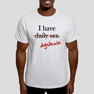Dyslexia Daily Sex Light T-Shirt
