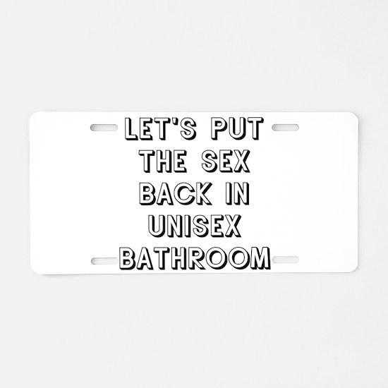 Put The Sex Back In Unisex Bathrooms Aluminum Lice