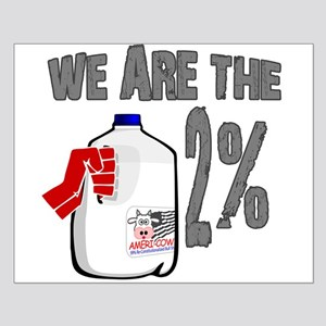 Occupy - We are the 2 % Milk Small Poster