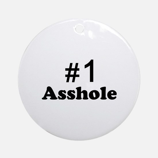 NR 1 ASSHOLE Ornament (Round)