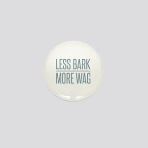 Less Bark More Wag Mini Button