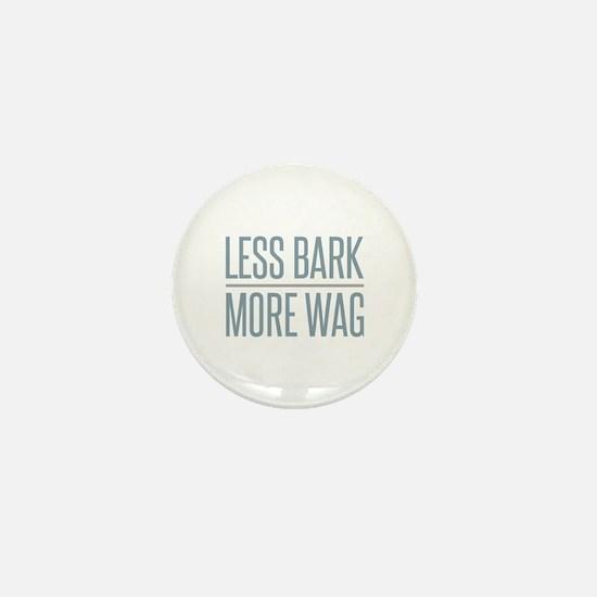 Less Bark More Wag Mini Button