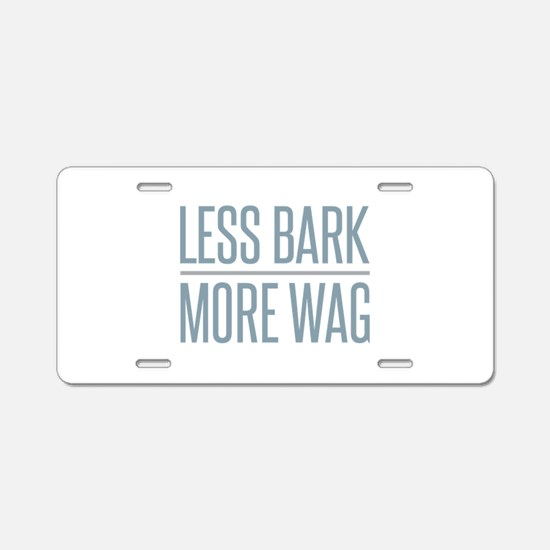 Less Bark More Wag Aluminum License Plate