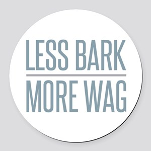 Less Bark More Wag Round Car Magnet
