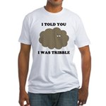 Trouble With Tribbles Fitted T-Shirt