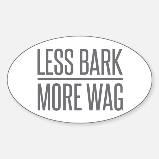 Less Bark More Wag Bumper Stickers